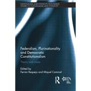 Federalism, Plurinationality and Democratic Constitutionalism: Theory and Cases by Requejo; Ferran, 9781138811645