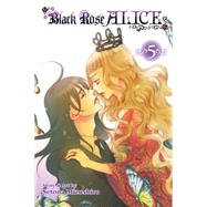 Black Rose Alice, Vol. 5 by Mizushiro, Setona, 9781421571645