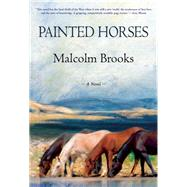 Painted Horses by Brooks, Malcolm, 9780802121646