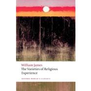 The Varieties of Religious Experience by James, William; Bradley, Matthew, 9780199691647