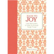 Back to Joy Little Reminders to Help Us through Tough Times by Cotner, June, 9781449441647