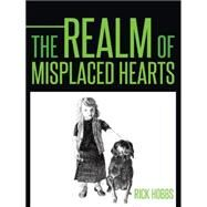 The Realm of Misplaced Hearts by Hobbs, Rick, 9781496971647