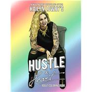 Kailyn Lowry's Hustle and Heart by Lowry, Kailyn, 9781682611647