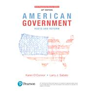 American Government: Roots and Reform, AP* Edition - 2016 Presidential Election, 13/e by O'Connor & Sabato, 9780134611648