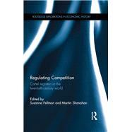 Regulating Competition: Cartel registers in the twentieth-century world by Fellman; Susanna, 9781138021648