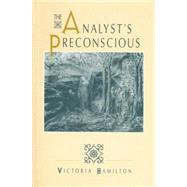 The Analyst's Preconscious by Hamilton,Victoria, 9781138881648