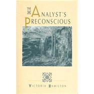 The Analyst's Preconscious by Hamilton,Victoria, 9781138881648