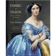 Fabric of Vision Dress and Drapery in Painting by Hollander, Anne, 9781474251648