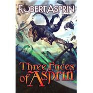 Three Faces of Asprin by Asprin, Robert, 9781476781648