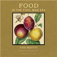 Food in the Civil War Era: The South by Veit, Helen Zoe, 9781611861648