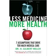 Less Medicine, More Health by WELCH, DR. H. GILBERT, 9780807071649