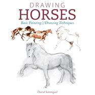 Drawing Horses: Basic Drawing and Painting Techniques by Sanmiguel, David, 9781440341649