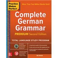Practice Makes Perfect: Complete German Grammar, Premium Second Edition by Swick, Ed, 9781260121650