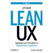 Lean UX by Gothelf, Jeff; Seiden, Josh, 9781449311650