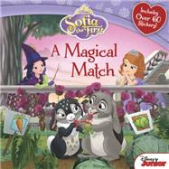 Sofia the First A Magical Match by Disney Book Group; Disney Storybook Art Team, 9781484721650