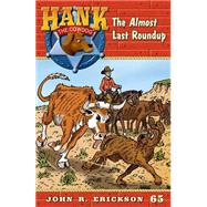 The Almost Last Roundup by Erickson, John R.; Holmes, Gerald L., 9781591881650