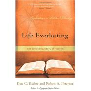 Life Everlasting: The Unfolding Story of Heaven (Explorations in Biblical Theology) by Barber; Petterson, 9781596381650