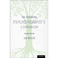 The Beginning Psychotherapist's Companion Second Edition by Willer, Jan, 9780199931651
