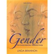 Gender: Psychological Perspectives, Sixth Edition by Brannon; Linda, 9780205001651