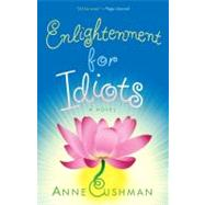 Enlightenment for Idiots : A Novel at Biggerbooks.com