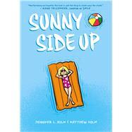 Sunny Side Up by Holm, Jennifer L.; Holm, Matthew, 9780545741651
