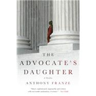 The Advocate's Daughter A Thriller by Franze, Anthony, 9781250071651