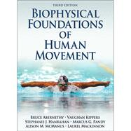 Biophysical Foundations of Human Movement by Abernethy, Bruce, Ph.D., 9781450431651