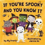 If You're Spooky and You Know It by Fronis, Aly; Ho, Jannie, 9781499801651