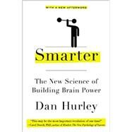 Smarter The New Science of Building Brain Power by Hurley, Dan, 9780142181652