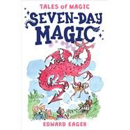 Seven-day Magic by Eager, Edward; Bodecker, N. M., 9780544671652