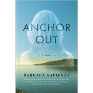 Anchor Out by Sapienza, Barbara, 9781631521652