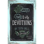 Teen to Teen 365 Daily Devotions by Teen Girls for Teen Girls by Hummel, Patti M., 9781433681653