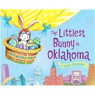 The Littlest Bunny in Oklahoma by Jacobs, Lily; Dunn, Robert, 9781492611653