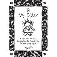 To My Sister by Marci, 9781680881653