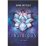 Insidious by Metcalf, Dawn, 9780373211654