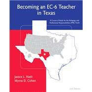 Becoming an EC-6 Teacher in Texas by Nath, Janice L.; Cohen, Myrna, 9780495601654