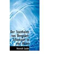 Der Statthalter Von Bengalen: Schauspiel in Vier Akten by Laube, Heinrich, 9780554861654