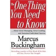 The One Thing You Need to Know ... About Great Managing, Great Leading, and Sustained Individual Success by Buckingham, Marcus, 9780743261654