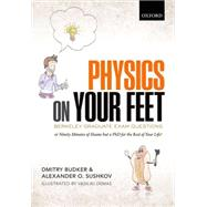 Physics on Your Feet: Berkeley Graduate Exam Questions or Ninety Minutes of Shame but a PhD for the Rest of Your Life!