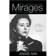 Mirages: The Unexpurgated Diary of Anaïs Nin, 1939-1947 by Nin, Anaïs; Herron, Paul; Krizan, Kim, 9780804011655