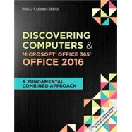 Shelly Cashman Series Discovering Computers & Microsoft Office 365 & Office 2016 A Fundamental Combined Approach, Loose-leaf Version by Campbell, Jennifer T.; Freund, Steven M.; Frydenberg, Mark; Last, Mary Z.; Pratt, Philip J., 9781337251655