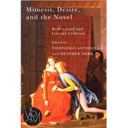 Mimesis, Desire, and the Novel by Antonello, Pierpaolo; Webb, Heather, 9781611861655