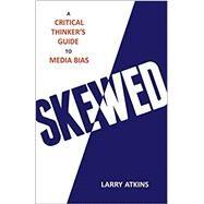 Skewed by Atkins, Larry, 9781633881655