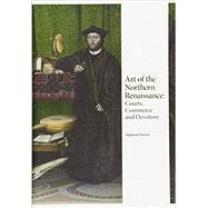Art of the Northern Renaissance by Porras, Stephanie, 9781786271655