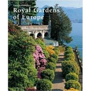 Royal Gardens of Europe by Plumptre, George, 9781580931656