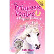 Princess Ponies 1: A Magical Friend by Ryder, Chloe, 9781619631656