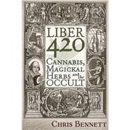 Liber 420 by Bennett, Chris, 9781634241656