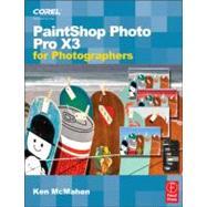 PaintShop Photo Pro X3 For Photographers by McMahon; Ken, 9780240521657