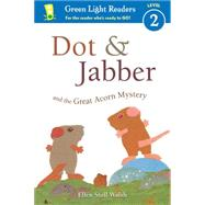 Dot & Jabber and the Great Acorn Mystery by Walsh, Ellen Stoll, 9780544791657
