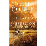 A Heart's Obsession by Coble, Colleen, 9780718031657